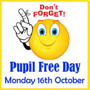 Monday 16th October Pupil Free Day